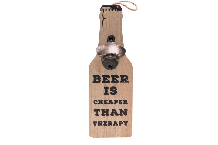 """Opener """"beer is cheaper than therapy"""""""